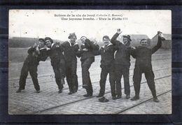 Marine Militaire - Scènes De Vie à Bord - Une Joyeuse Bombe - Vive La Flotte!!! - Krieg