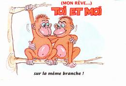 MON RÊVE...TOI ET MOI SUR LA MÊME BRANCHE ! Singes, Ed. Abeille - Humour