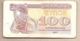 Ucraina - Banconota Circolata Da 100 Karbovanets P-87a - 1991 - Ucraina
