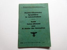 Livret S.T. O. Allemand/Français - Deutsch-französischer Sprachführer Im Locomotivdienst - Guide Franco-allemand Pour Le - Documenti