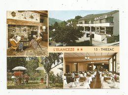 Cp , Hôtel - Restaurant L'ELANCEZE ,15 ,  THIEZAC , Vierge , Ed. Bos , Multi Vues - Hotels & Restaurants
