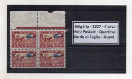 Bulgaria - 1927 - 4 Leva - Volo Postale - Quartina Bordo Di Foglio - Nuovi -  (FDC8593) - 1909-45 Regno