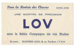 B31- Buvard Pour Le Rentrée Des Classes Une Montre De Précision LOV Bijouteries Jules Lyon - Kinder