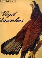 « Vögels Amerikas » AUDUBON, J. J. – TaschenVerlag, Köln1987 - Grands Formats