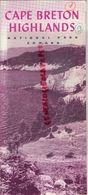 CANADA- RARE DEPLIANT TOURISTIQUE CAPE BRETON HIGHLANDS-NATIONAL PARK-1949-RUGGED COAST -NOVA SCOTIA-OTTAWWA 1949- - Dépliants Touristiques