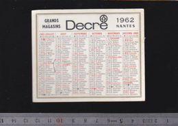 Calendrier - Petit Format - 1962 - Magasins Decré à Nantes - Calendriers