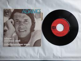 EP 45T ADAMO  LABEL PATHE  C006-23245  ALORS...REVIENS MOI - Disco, Pop