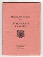 Petit Livret (10,7 X 14,7) Maximes Et Réflexions Sur Les Plaisirs De La Table, Entre Autres Celles De BRILLAT SAVARIN - Livres, BD, Revues