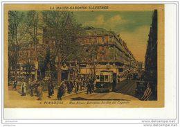 TOULOUSE RUE ALSACE LORRAINE JARDIN DU CAPITOLE AVEC TRAMWAY CPA BON ETAT - Toulouse
