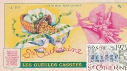 BILLET DE LOTERIE  ;LES GUEULES CASSEES   STE-CATHERINE  1972 - Biglietti Della Lotteria