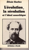 Elisée Reclus -L'évolution, La Révolution Et L'idéal Anarchique - Politik