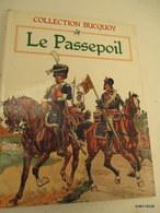 Livre Relié LE PASSEPOIL Format 22cmX29 Cm Edit. 1987 -120 Pages Illutrées  T B état - French