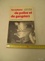 Livre Broché LES VOITURES DE POLICE ET DE GANGSTERS Format 21 Cm X14 Cm édit. 1978 Balland 188 Pages Illustrées  Tb Etat - Frans