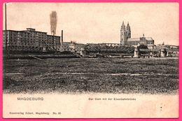 Magdeburg - Der Dom Mit Der Eisenbahnbrücke - ECKERT N° 85 - Magdeburg