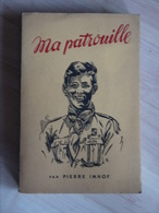 MA PATROUILLE  PIERRE  IMHOF    SCOUTISME - Livres, BD, Revues