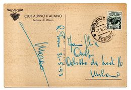 BOL3 - REPUBBLICA CLUB ALPINO ITALIANO 1953, Cartolina Da Chiesa In Valmalenco Per Milano - 6. 1946-.. Repubblica