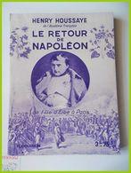 FLAMMARION HENRY HOUSSAYE LE RETOUR DE NAPOLEON Ile Elbe Golfe Juan La Route Grenoble Marechal Ney Paris - Historia