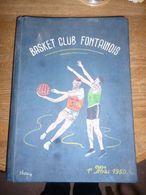 Ouvrage Unique Basket Ball Club Fontaine L'Evêque 1950 - Création Du Club De Basket Fontainois - Livres, BD, Revues