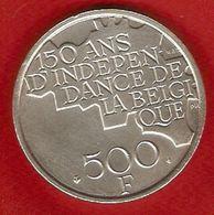 Monnaies - BELGIQUE - 500 Francs - 150 Ans D'indépendance De La Belgique - 1951-1993: Baudouin I