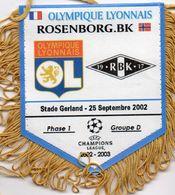 Fanion Du Match LYON / ROSENBORG Ligue Des Champions 2002/2003 - Habillement, Souvenirs & Autres