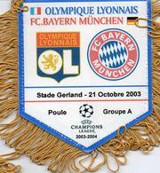 Fanion Du Match LYON / BAYERN MUNICH Ligue Des Champions 2003/2004 - Habillement, Souvenirs & Autres