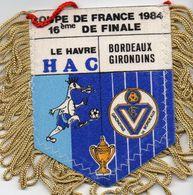 Fanion Du Match LE HAVRE / BORDEAUX  Coupe De France 1984 - Habillement, Souvenirs & Autres