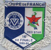 Fanion Du Match BORDEAUX / RED STAR Coupe De France 1986 - Habillement, Souvenirs & Autres