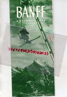 CANADA-DEPLIANT TOURISTIQUE BANFF AND VICINITY-NATIONAL PARK-1949-ALBERTA-BOW RIVER-YOHO-STONEY SQUAW-SULPHUR - Dépliants Touristiques