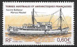 "TAAF 2012 N° 604 Neuf Bateau ""Marius Moutet"" - Unused Stamps"