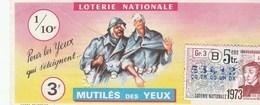 LOTERIE NATIONALE...MUTILES DES YEUX    1973 - Biglietti Della Lotteria