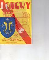 54- LONGWY ET SES ENVIRONS- RARE DEPLIANT SYNDICAT INITIATIVE 1949- ILLUSTRATEUR PLAN J. COSTER- - Dépliants Touristiques
