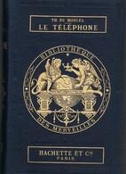 Théodose Du Moncel : Le Téléphone, Le Microphone Et Le Phonographe - 1878 - - 1801-1900