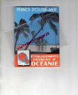 OCEANIE- RARE DEPLIANT TOURISTIQUE 1948- TAHITI-MOOREA-ILES MARQUISES-ARCHIPEL TOAMOTUS-AGENCE COLONIES PARIS RUE BOETIE - Dépliants Touristiques