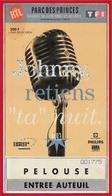 """TICKET De CONCERT 1993 """"JOHNNY Retiens """"ta"""" Nuit"""" HALLYDAY- PARC Des PRINCES 75016 Paris - Tickets De Concerts"""