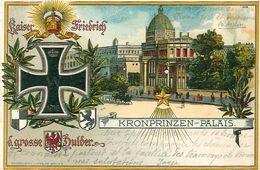 Cpa Précurseur BERLIN - KONPRINZEN PALAIS - Kaiser Friedrich - D. Grosse Dulder. Litho - Croix De Fer 1870 - Allemagne