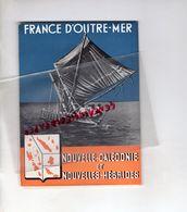 NOUVELLE CALEDONIE ET ILES LOYAUTE - RARE DEPLIANT TOURISTIQUE 1947-WALLIS FUTUNA-1948-AGENCE COLONIES PARIS RUE BOETIE- - Dépliants Touristiques