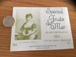 Etiquette De Vin «Blanc De Blancs - SPÉCIAL FRUITS De MER - FIÉE DES LOIS (79)» (La Marchande D'Huitres) - Vino Bianco