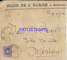 90303 SPAIN BARCELONA SABADELL COVER YEAR 1909 CIRCULATED TO MERIDA NO POSTAL POSTCAR1D - Spanien