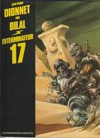 Exterminateur 17 Humamoides Associes  Edit 1981   Enki Bilal   ( TTB état)  ( TTB état 350 GR ) - Bilal