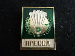 International Badminton Tourmamrnt 1977 Ulyanovsk USSR - Soviet Pin Badge Of PRESS - Badminton