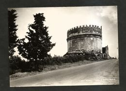 ROMA - TOMBA Di CECILIA METELLA ( NUOVA ) Anni '30 - Roma