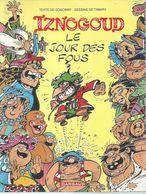 "IZNOGOUD  "" LE JOUR DES FOUS "" -  GOSCINNY / TABARY  - E.O.  SEPTEMBRE 2000 DARGAUD ( Offert Par SCHELL ) - Iznogoud"