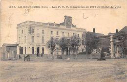 27-LE NEUBOURG- LES P.T.T INAUGURATION EN 1912 ET L'HÔTEL DE VILLE - Le Neubourg