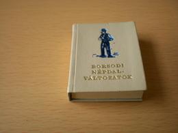 Mini Book Hungary Borsodi Nepdalvaltozatok Szamozott 273 With Ex Libris - Books, Magazines, Comics