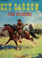 Kit Carson  L'ami Des Indiens  Fronval & Marcellin - Livres, BD, Revues