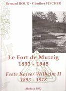LE FORT DE MUTZIG 1893 1945 FESTE KAISER WILHELM II POSITION FORTIFIEE CASEMATE OUVRAGE DEFENSIF ETUDE HISTORIQUE - History