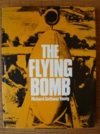 The Flying Bomb, Richard Anthony Young, With Many Pictures - Bücher
