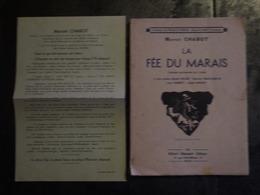LA FEE DU MARAIS  MARCEL CHABOT  BOIS GRAVES  BELONI  DELASTOUSCHE  HUMBERT  MARGAT - Livres Dédicacés