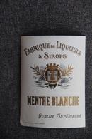 MENTHE BLANCHE - Fabrique De Liqueurs Et Sirops. - Labels