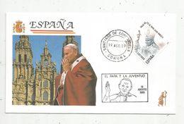 Premier Jour , FDC, ESPANA , El Papa Y La Juventud ,19-8-1989 , Santiago De Compostela - FDC